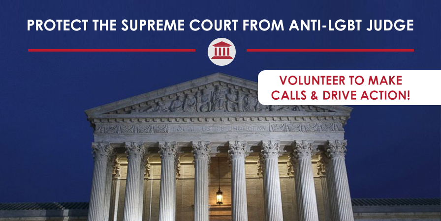 Volunteer and Take Action Against Anti-LGBT Supreme Court ...