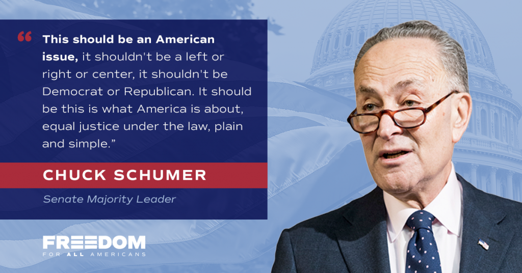 "FFAA-branded graphic with candid photo of Senator Chuck Schumer with the quote: ""This should be an American issue, it shouldn't be a left or right or center, it shouldn't be Democrat or Republican. It should be this is what America is about, equal justice under the law, plain and simple."""