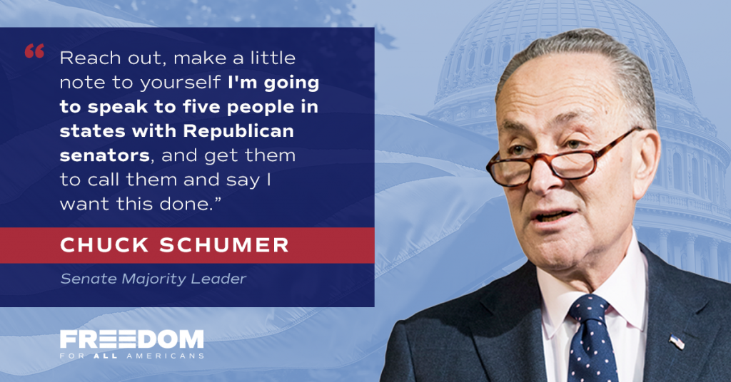 "FFAA-branded graphic with a candid photo of Senator Chuck Schumer and the quote: ""Reach out, make a little note to yourself: 'I'm going to speak to five people in states with Republican senators', and get them to call them and say I want this done."""